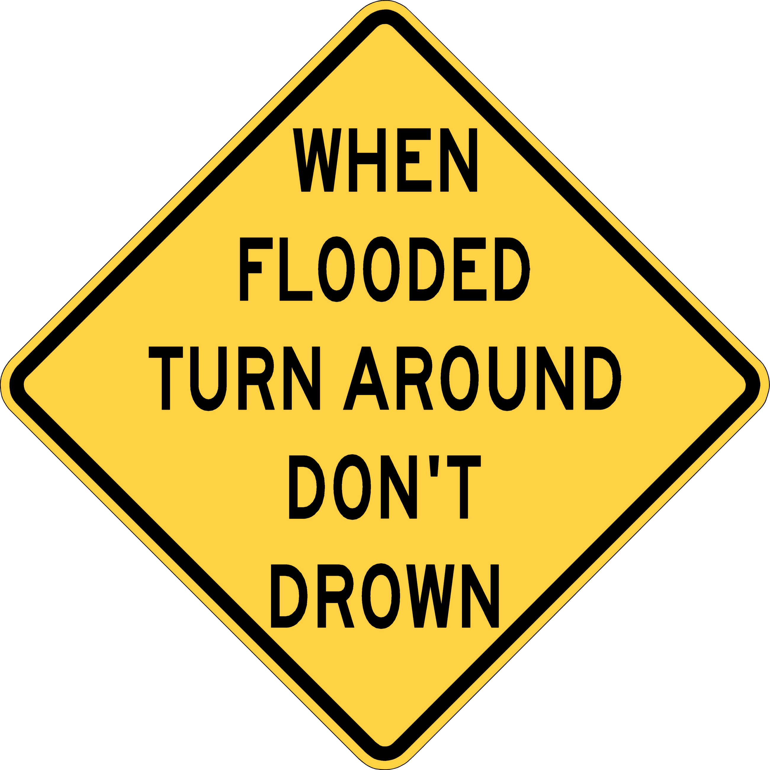 Turn Around Dont Drown Sign
